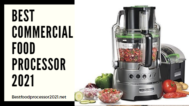 best commercial food processor 2021