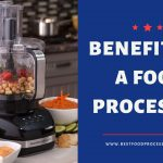 Benefits of A Food Processor
